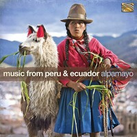 V/A: Alpamayo – Music From Peru & Ecuador