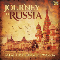 BALALAIKA ENSEMBLE WOLGA: Journey To Russia