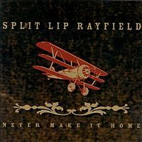SPLIT LIP RAYFIELD: Never Make It Home