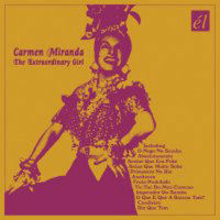 MIRANDA, Carmen: The Extraordinary Girl
