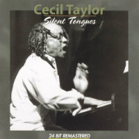 TAYLOR, Cecil: Silent Tongues