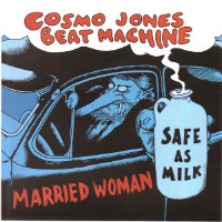 "COSMO JONES BEAT MACHINE: Married Woman / Safe As Milk (7"")"