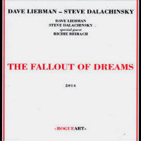 LIEBMAN, Dave – Steve Dalachinsky: The Fallout Of Dreams