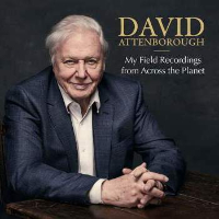 ATTENBOROUGH, David: My Field Recordings From Across The Planet (2CD)