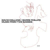 HOLLAND, Dave / Barre Phillips: Music From Two Basses