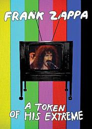 ZAPPA, Frank: A Token Of Extreme (DVD)