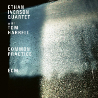 IVERSON, Ethan Quartet with Tom Harrell: Common Practice