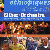 EITHER/ORCHESTRA: Éthiopiques 20 – Live In Addis (2CD)
