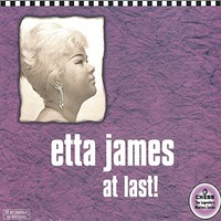 JAMES, Etta: At Last!
