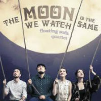 FLOATING SOFA QUARTET: The Moon We Watch Is The Same