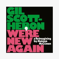 SCOTT-HERON, Gil: We're New Again – A Reimagining By Makaya McCraven (CD)