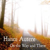 AUTERE, Hanni: On The Way And There