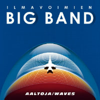 ILMAVOIMIEN BIG BAND: Aaltoja / Waves
