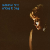 FÖRSTI, Johanna: A Song To Sing