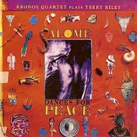 KRONOS QUARTET: Plays Terry Riley – Salome Dances For Peace (2CD)