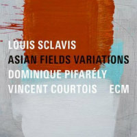 SCLAVIS, Louis: Asian Fields Variations