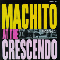 MACHITO: At The Crescendo