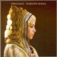 HAZA, Ofra: Yemenite Songs