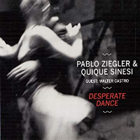 ZIEGLER, Pablo & Quique Sinesi: Desperate Dance
