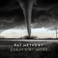 METHENY, Pat: From This Place
