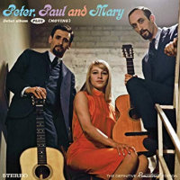 PETER, PAUL & MARY: Debut Album + Moving
