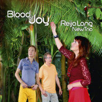 LANG, Reija New Trio: Blood Of Joy