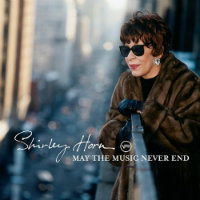 HORN, Shirley: May The Music Never End