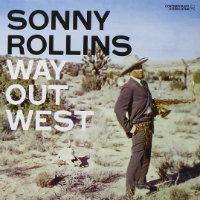 ROLLINS, Sonny: Way Out West