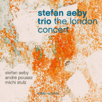 AEBY, Stefan Trio: The London Concert