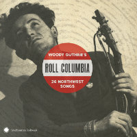 V/A: Woody Guthrie's Roll Columbia – 26 Northwest Songs (2CD)
