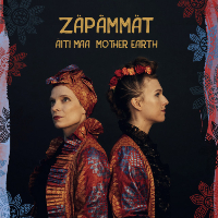 ZÄPÄMMÄT: Äiti maa / Mother Earth